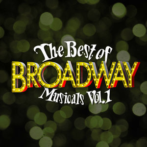 The Best of Broadway Musicals Vol. 1