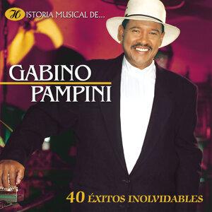 Historia Musical de Gabino Pampini - 40 Éxitos Inolvidables