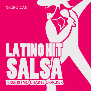 Latino Hit Salsa (100% Ritmo Charts Cracker)