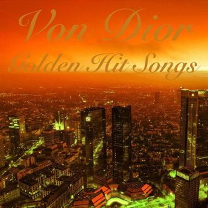 Von Dior Golden Hit Songs