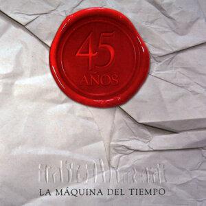 La Maquina del Tiempo. 45 Años, Vol. 1 (En Vivo)