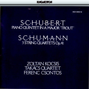"F. Schubert: Piano Quintet in A Major ""Trout"" Quintet, R. Schumann: 3 String Quartets Op. 41"
