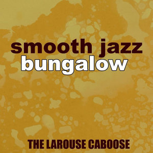 Smooth Jazz Bungalow