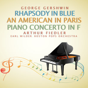 George Gershwin: Rhapsody in Blue; An American in Paris