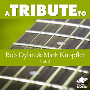 A Tribute to Bob Dylan and Mark Knopfler, Vol. 2