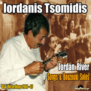 Jordan River,  Songs & Bouzouki Solos (USA Recordings1960-67)