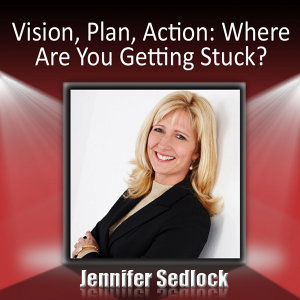 Vision, Plan, Action: Where Are You Getting Stuck?