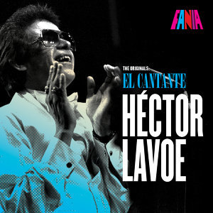 Hector Lavoe El Cantante -The Originals