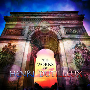The Works of Henri Dutilleux