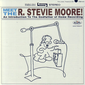 Meet The R. Stevie Moore!