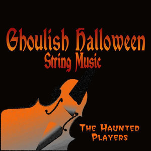 Ghoulish Halloween String Music