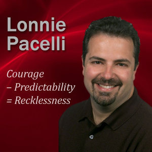 Courage – Predictability = Recklessness: 30-Minute Credibility Lesson to Boost Your Leadership Skills