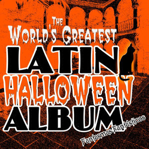 The World's Greatest Latin Halloween Album