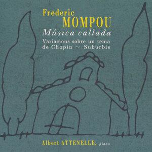 Frederic Mompou: Música Callada & Variacions Sobre un Tema de Chopin & Suburbis