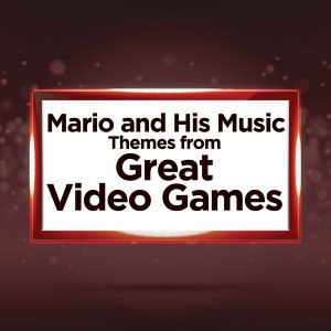 Mario and His Music - Themes from Great Video Games
