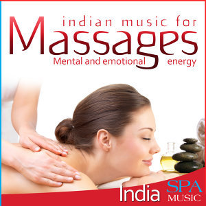 Indian Music for Massages. Mental and Emotional Energy. India Spa Music