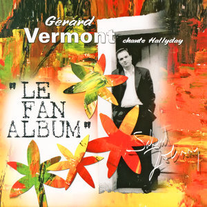 Le fan album (Gérard Vermont chante Johnny Hallyday)