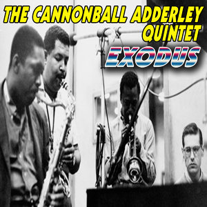 The Cannonball Adderley Quintet - Exodus