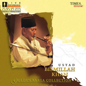 Golden Raga Collection I Ustad Bismillah Khan