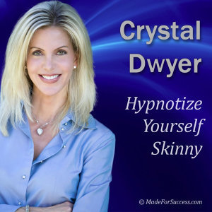 Hypnotize Yourself Skinny: Shift Your Mind to Stay Fit, Slim and Healthy
