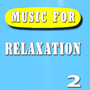 Music for Relaxation, Vol. 2