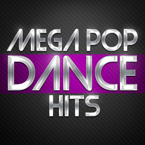 Mega Pop Dance Hits