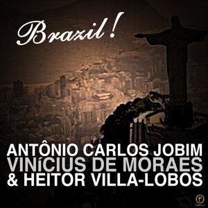 Antônio Carlos Jobim , Vinícius de Moraes & Heitor Villa-Lobos, Brazil!