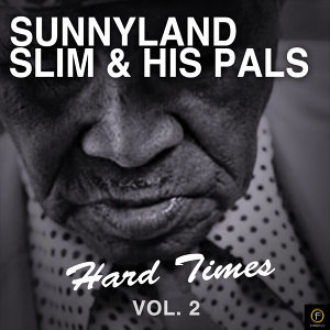 Sunnyland Slim & His Pals, Hard Times Vol. 2