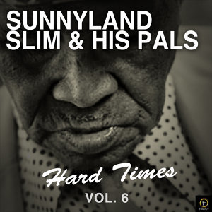 Sunnyland Slim & His Pals, Hard Times Vol. 6
