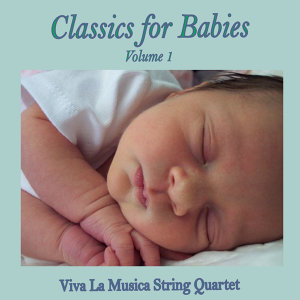 Classics for Babies, Vol. 1
