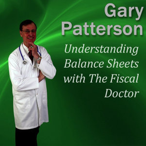 Understanding Balance Sheets With the Fiscal Doctor