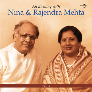 An Evening With Nina & Rajendra Mehta  Vol.  2