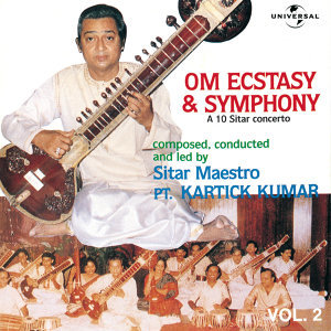 Om Ecstacy & Symphony : A 10 Sitar Concerto  Vol. 2  ( Live )