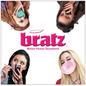 Bratz Motion Picture Soundtrack - iTunes