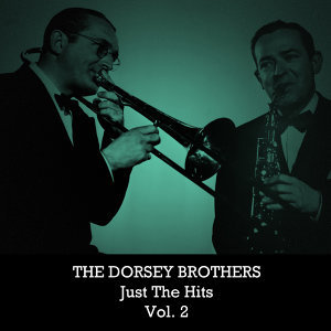 The Dorsey Brothers: Just the Hits, Vol. 2