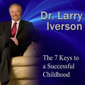 The 7 Keys to a Successful Childhood: How to Raise Healthy, Happy, Achieving Children
