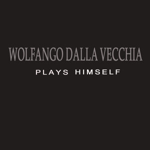Wolfango Dalla Vecchia Plays Himself