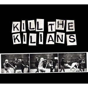 Kill The Kilians - Exclusive Version