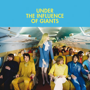 Under The Influence Of Giants - int'l