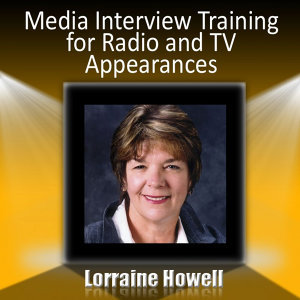 Media Interview Training for Radio and Tv Appearances: Relax and Stay Focused in the Media Spotlight