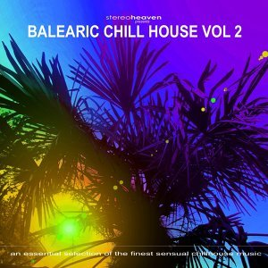 Balearic Chill House Vol. 2