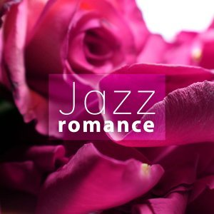 Jazz Romance – Most Sensual Jazz for Lovers, Background Music for Making Love, Erotic Jazz, Dinner for Two, Romantic Jazz