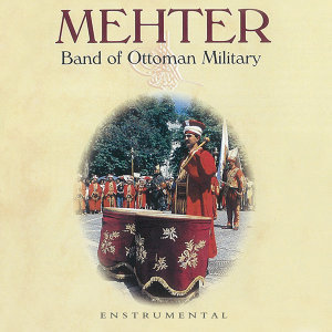Mehter Marşları - Band of Ottoman Military