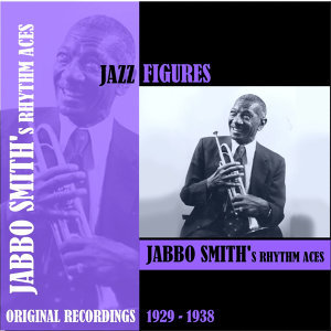 Jazz Figures / Jabbo Smith's Rhythm Aces (1929-1938)