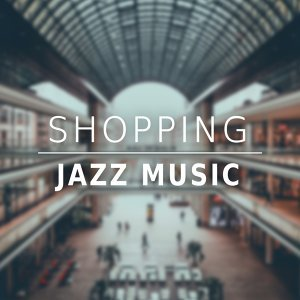 Shopping Jazz Music – Positive Tones of Jazz, Peaceful Guitar Piano Jazz Music, Best Background for Shopping Center, Waiting Room & Café