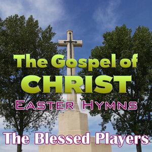 The Gospel of Christ Easter Hymns