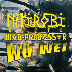 Meets Mad Professor - Wu Wei