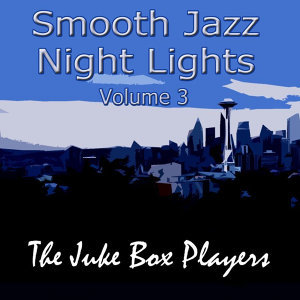 Smooth Jazz Night Lights Volume 3