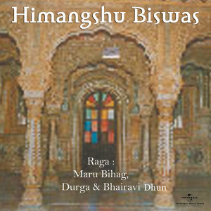 Raga : Maru Bihag, Durga & Bhairavi Dhun