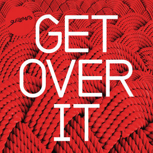 Get Over It - Digital Version